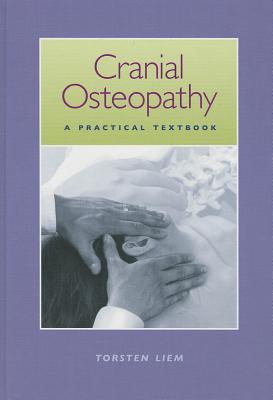 Cranial Osteopathy By Liem, Torsten